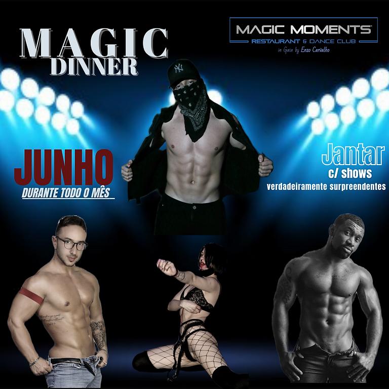 MAGIC DINNER - Jantar c/ shows verdadeiramente surpreendentes - Mês de Junho