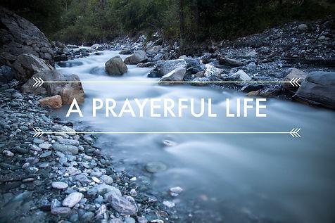 A Prayerful Life.jpg