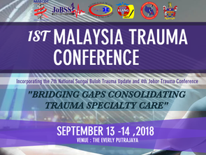 The 1st Malaysia Trauma Conference 2018  - EARLY BIRD PROMOTION EXTENDED!