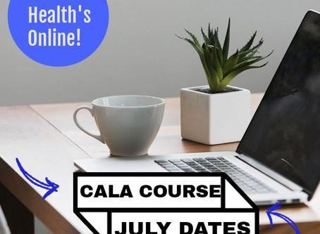 Online July CALA Dates!