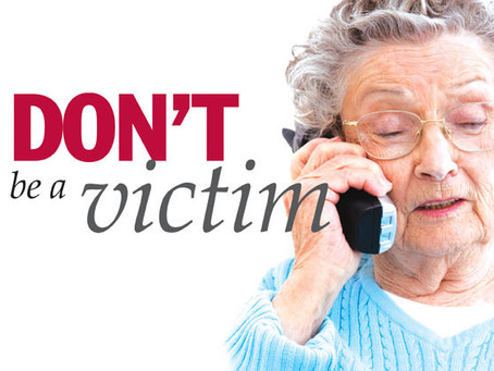 Don't be a Victim of one of the many Scams Targeting Seniors!