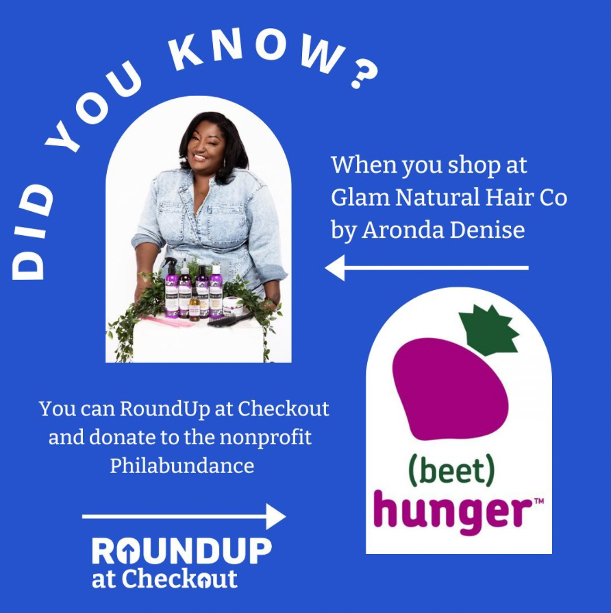 Glam Natural Hair Co uses RoundUp at Checkout and donates to their local food bank, Philabundance