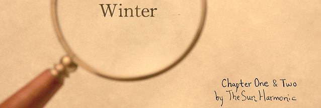 Winter: Chapter One & Two