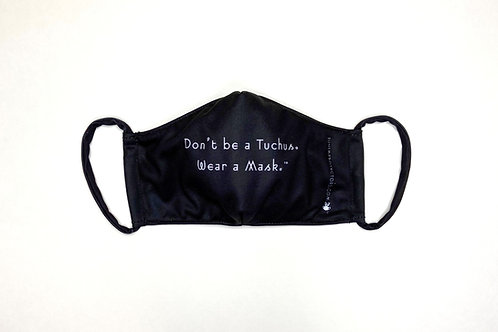 Don't be a Tuchus.  Wear a Mask.™