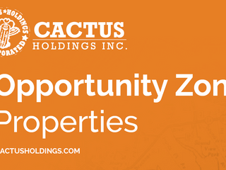 Cactus Holdings is a proud proponent of Opportunity Zones and spurring job creation in these communi