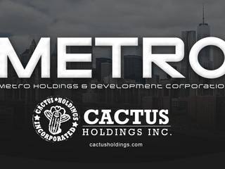 Cactus Holdings announces partnership with Metro Holdings & Development Corporation