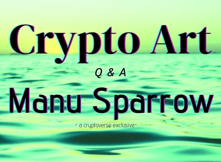 Crypto Artist Interviews - Manu Sparrow