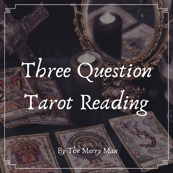 Three Question Tarot Reading by The Merry Man