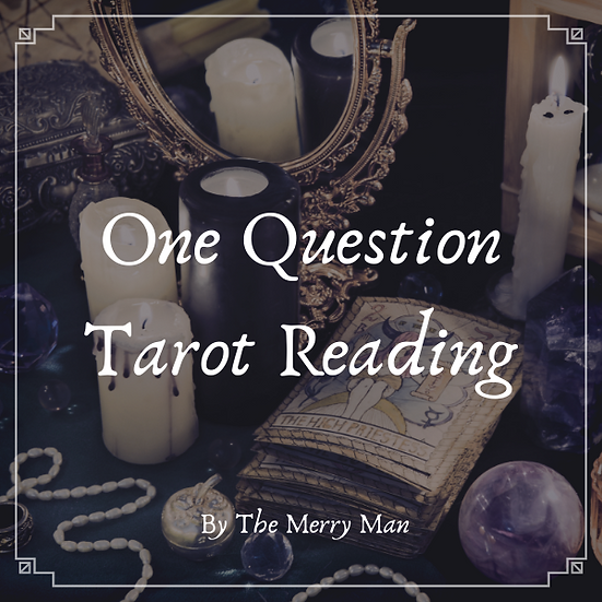 One Question Tarot Reading by The Merry Man
