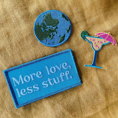 More Love Less Stuff patches