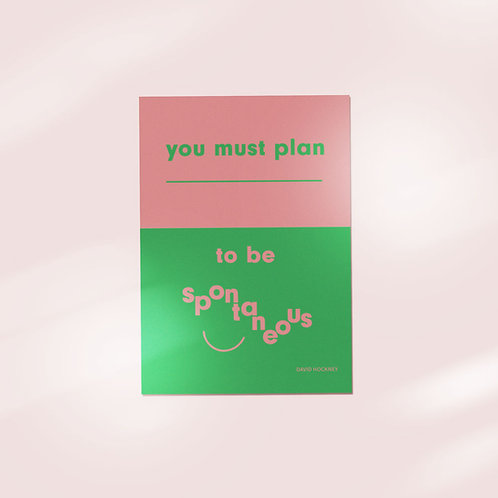 You Must Plan to be Spontaneous Postcard