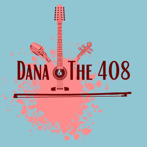 Dana & The 408