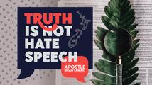 TRUTH IS NOT HATE SPEECH!