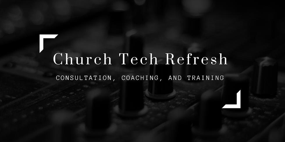 Church Tech Refresh - First Cohort