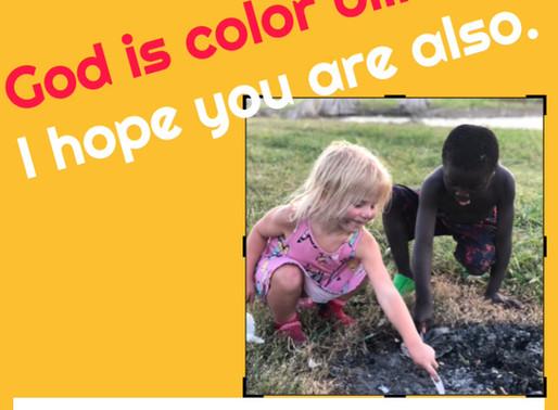God is color blind!