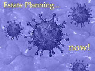 Pic Coronavirus Estate Planning Now.jpg