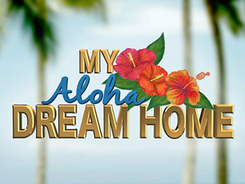 MY ALOHA DREAM HOME (HGTV)