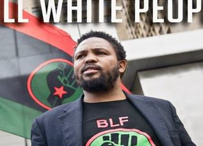 """Q: What do you have to say about BLF's """"Kill white people"""" speech in December 2018?"""