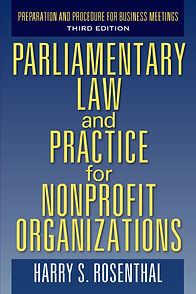 """Parliamentary Law and Practice for Nonprofit Organizations - Third Edition"""" by Harry S. Rosenthal"""