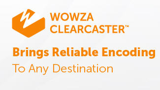 Update: ClearCaster Brings Reliable Encoding to Any Destination