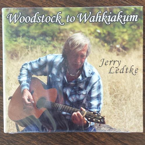 Woodstock to Wahkiakum: Jerry Ledke CD