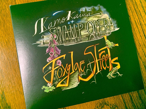 Skamokawa Swamp Opera - Foxglove Streets