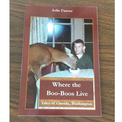 Where the Boo Boos Live: Tales of Oneida