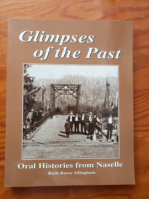 Glimpses of the Past - Oral Histories from Naselle
