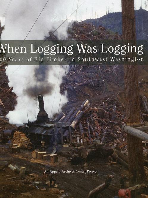 When Logging Was Logging