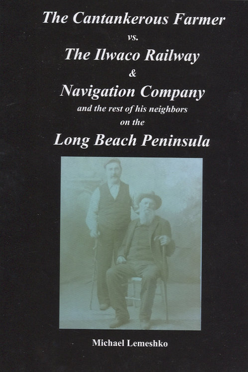 The Cantankerous Farmer vs The Ilwaco Railway & Navigation Company