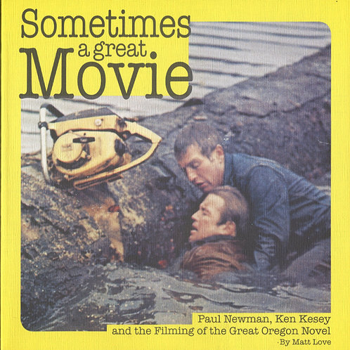 Sometimes a Great Movie: Paul Newman, Ken Kesey