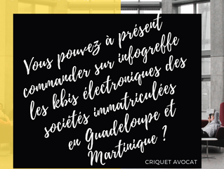 INFOGREFFE _ GUADELOUPE / MARTINIQUE : Kbis électroniques pour les DROM