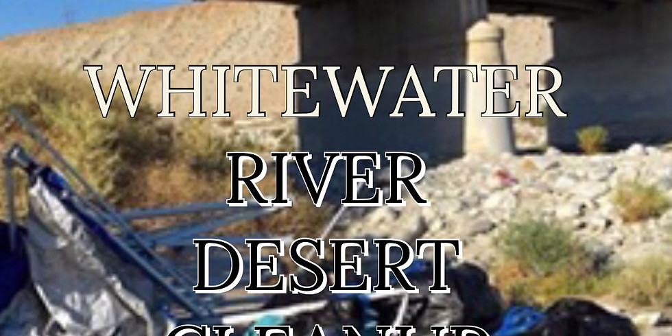 WHITEWATER RIVER DESERT CLEANUP III