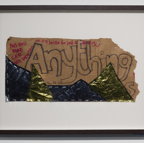 John Knuth, Anything, 2019, Homeless sign, mylar, staples, Framed with UV protective plexiglass, 16 x 20 in