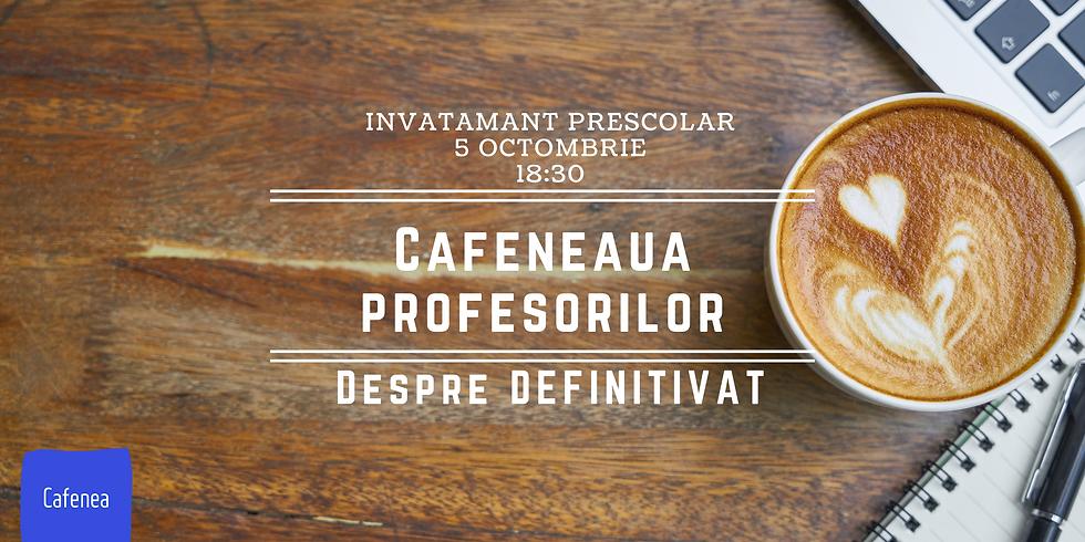 Cafeneaua profesorilor (prescolar). Despre definitivat
