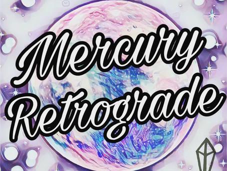 MERCURY RETROGRADE - MARCH '19