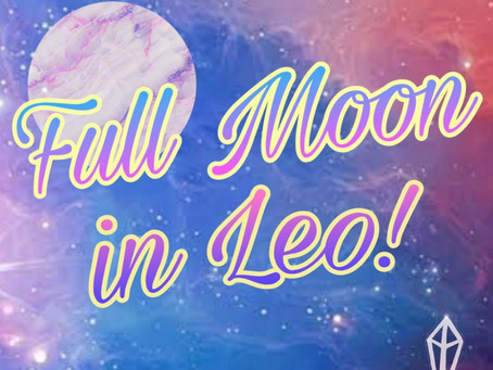 FULL MOON IN LEO - FEBRUARY 2020