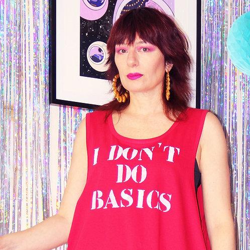 "Tee-shirt ""I don't do basics"""