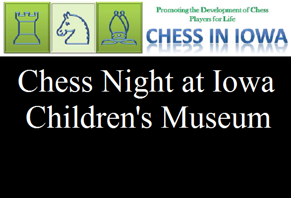 Chess Night @ Iowa Children's Museum