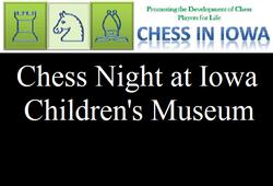 Chess Night @ Iowa Children's Museum