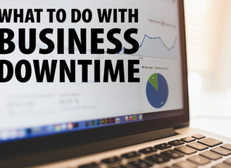 What To Do With Business Downtime