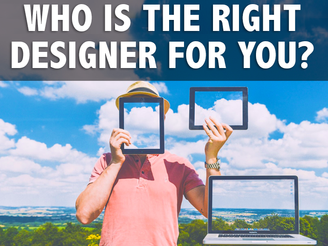 Who is the Right Designer for You?