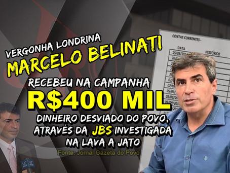 Marcelo Belinati recebeu dinheiro desviado do povo, através da JBS investigada na Lava Jato