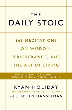 The Daily Stoic - Ryan Holiday & Stephen Hanselman