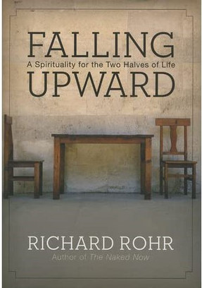 Falling Upward - Richard Rohr