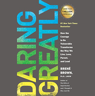 Daring Greatly: The Power of Vulnerability - Brené Brown