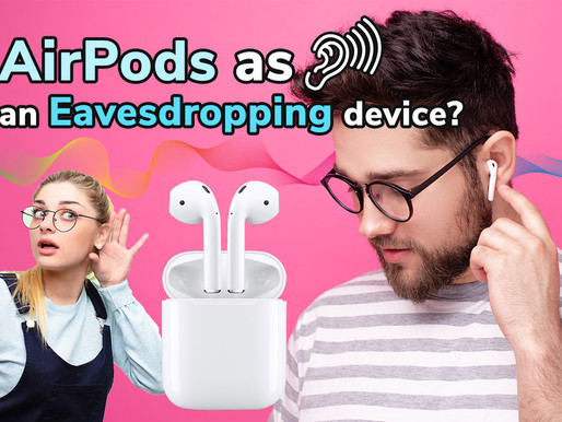 Apple Airpods Live Listen can Eavesdrop on Conversations from Another Room