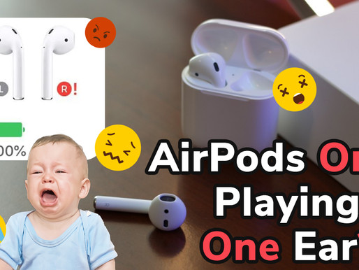 AirPods Only Playing in One Ear - How To Fix