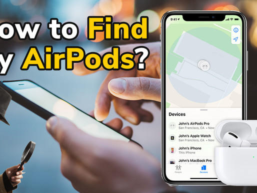 How to find your lost AirPods if you misplaced them?