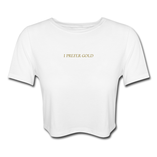 T-Shirt - I prefer gold